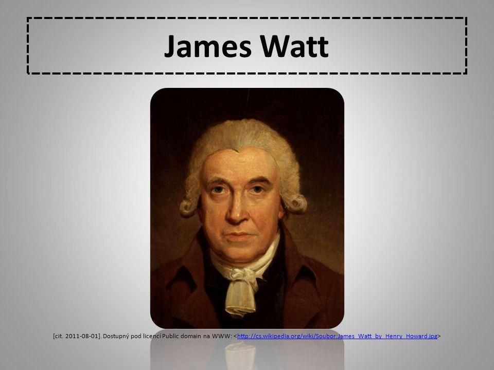 James Watt [cit. 2011-08-01]. Dostupný pod licencí Public domain na WWW: <http://cs.wikipedia.org/wiki/Soubor:James_Watt_by_Henry_Howard.jpg>